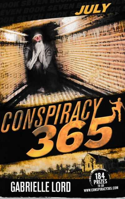 Conspiracy 365: Book Seven: July, Gabrielle Lord