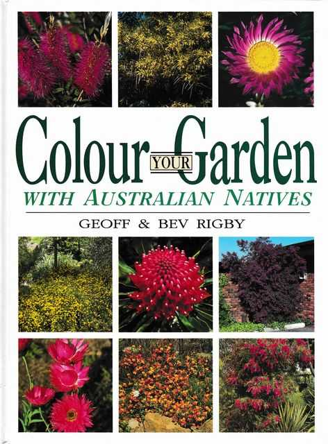 Colour Your Garden with Australian Natives, Geoff & Bev Rigby