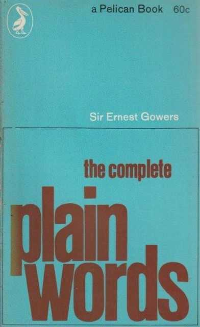 The Complete Plain Words, Sir Ernest Gowers