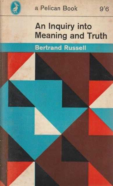 An Inquiry Into Meaning And Truth, Bertrand Russell
