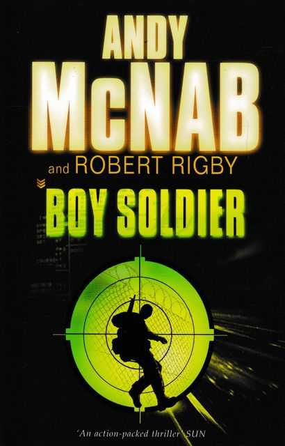 Boy Soldier, Andy McNab and Robert Rigby