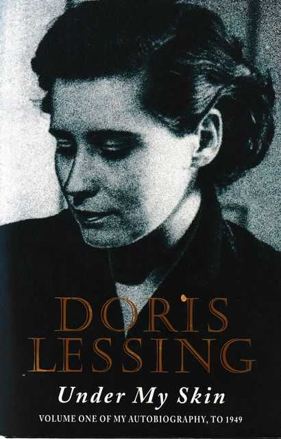 Under My Skin: Volume One of my Autobiography to 1949, Doris Lessing