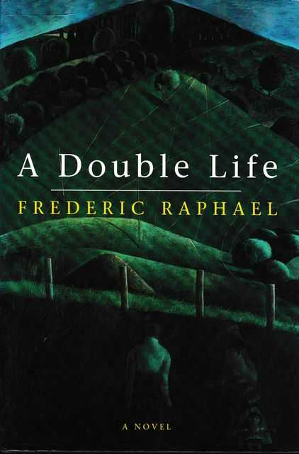 A Double Life, Frederic Raphael