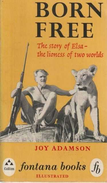 Born Free - The Story Of Elsa - The Lioness Of Two Worlds, Joy Adamson