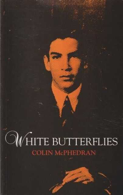 White Butterflies, Colin McPhedran [ Signed Copy]