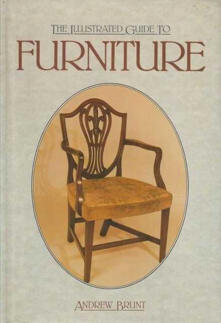 The Illustrated Guide To Furniture, Andrew Brunt