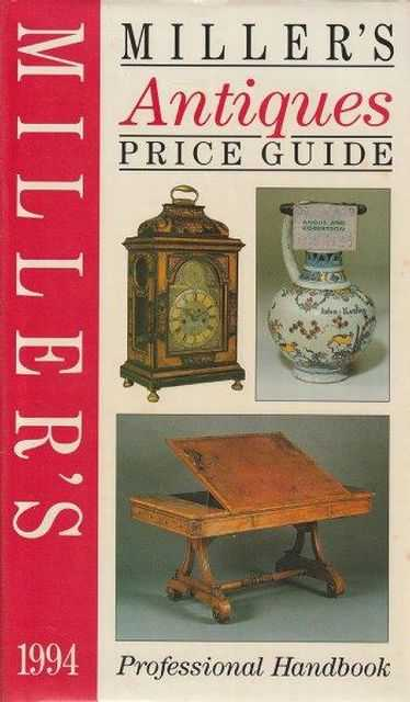 Miller's Antiques Price Guide - Professional Handbook 1994, Judith and Martin Miller