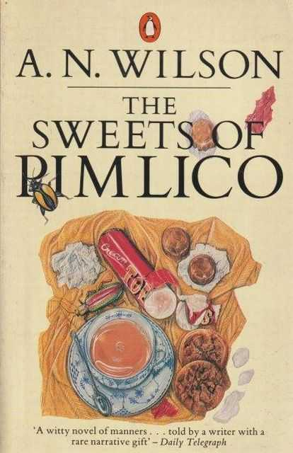 The Sweets Of Pimlico, A.N. Wilson