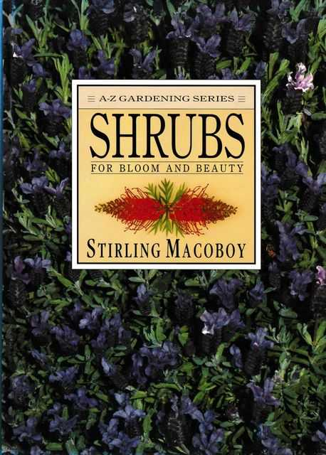 Shrubs for Bloom and Beauty [A-Z Gardening Series], Stirling Macoboy