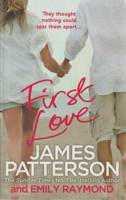First Love, James Patterson and Emily Raymond