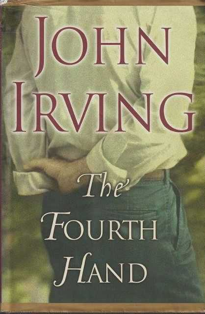 The Fourth Hand, John Irving