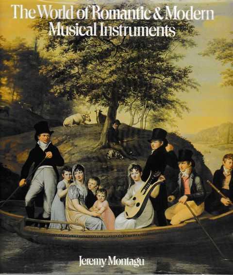 The World of Romantic & Modern Musical Instruments, Jeremy Montagu