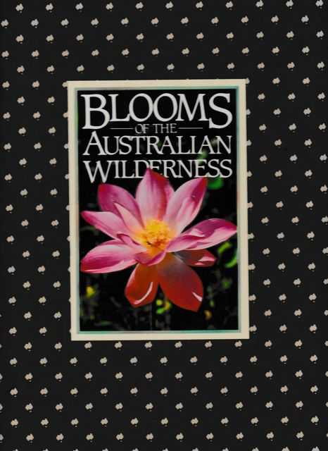 Blooms of the Australian Wilderness, Dennis Hearne [Text]