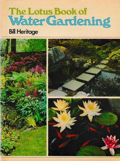 The Lotus Book of Water Gardening, Bill Heritage