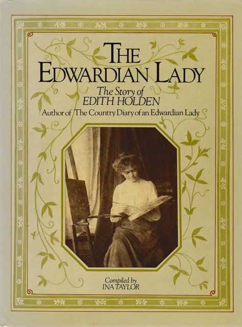 The Edwardian Lady - The Story of Edith Holden, Ina Taylor [Compiled]