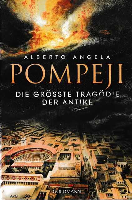 Pompeji : Die grösste Tragödie der Antike, Alberto Angela