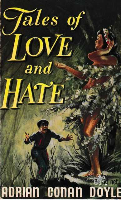 Tales of Love and Hate, Adrian Conan Doyle