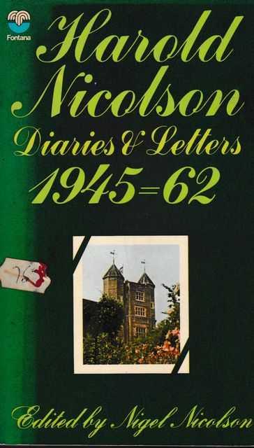 Diaries and Letters 1945-1962, Harold Nicolson [Edited by Nigel Nicolson]