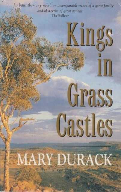 Kings In Grass Castled, Mary Durack
