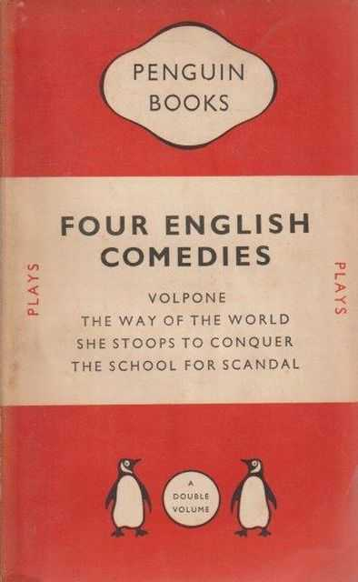 Four English Comedies of The 17th And 18th Centuries - Volpone; The Way Of The World; She Stoops To Conquer; The School For Scandal, Penguin - A Double Volume