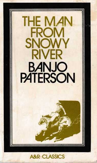 The Man From Snowy River and Other Verses, A. B. (Banjo) Paterson