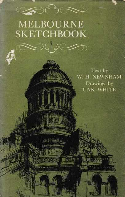 Melbourne Sketchbook, W. H. Newnhan