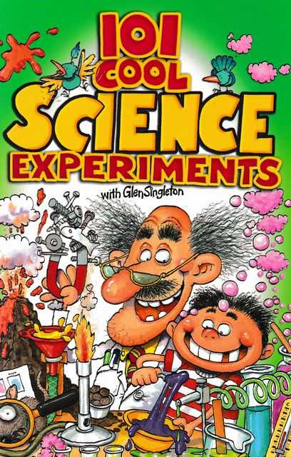 101 Cool Science Experiments, Glen Singleton