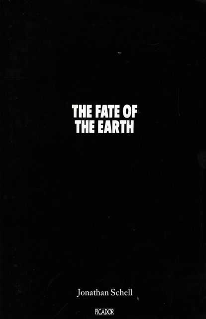 The Fate of the Earth, Jonathan Schell