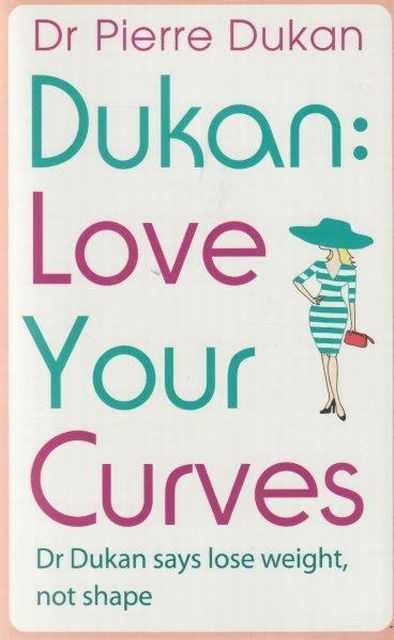 Dukan: Love Your Curves, Dr Pierre Dukan