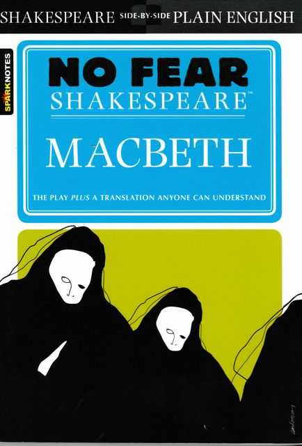 No Fear Shakespeare: Macbeth [Shakespeare Side-By-Side Plain English]