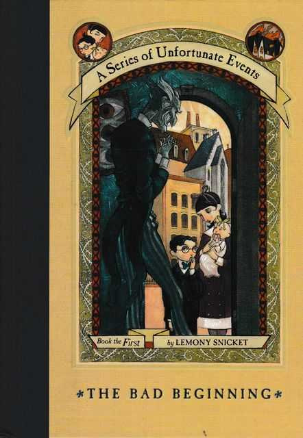 A Series of Unfortunate Events: The Bad Beginning, Lemony Snickett