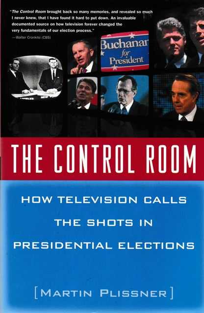 Image for The Control Room: How television calls The Shots in Presidential Elections