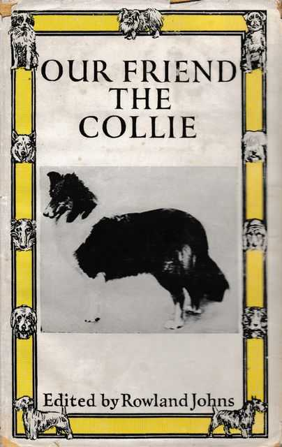 Our Friend The Collie [Our Friend The Dog Series]
