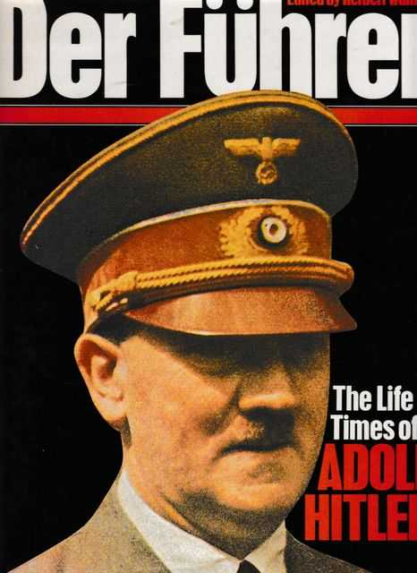 Der Fuhrer: The Life and Times of Adolf Hitler, Herbert Walther [Editor]