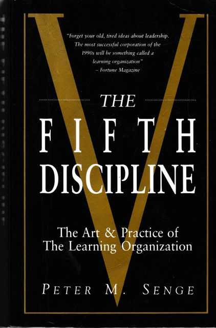 The Fifth Discipline: The Art & Practice of The Learning Organization, Peter M. Spence
