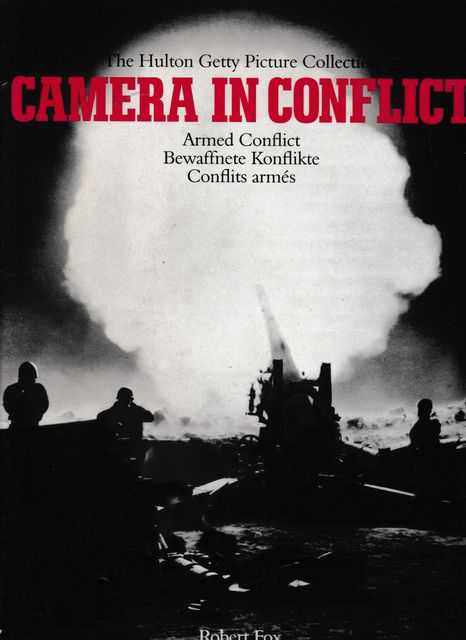 Camera in Conflict: The Hulton Getty Picture Collection, Robert Fox