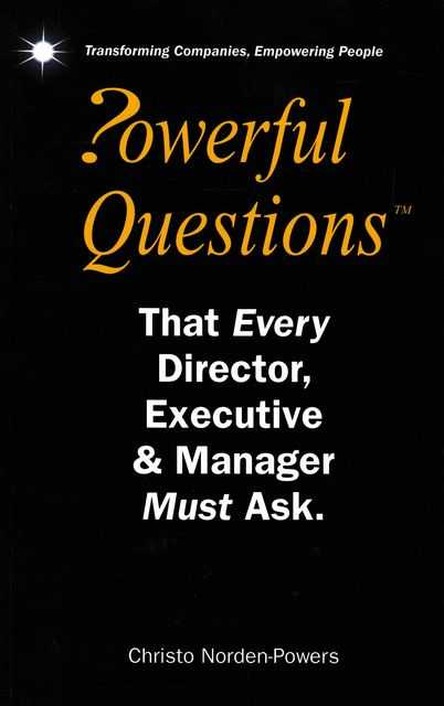 Powerful Questions That Every Director, Executive & Manager Must Ask