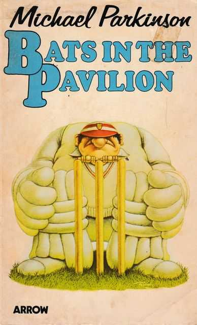 Bats in the Pavilion: A Follow-On from Cricket Mad, Michael Parkinson