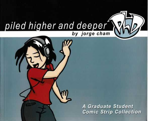 Piled Higher and Deeper: A Graduate Student Comic Strip Collection, Jorge Cham [Signed Copy]