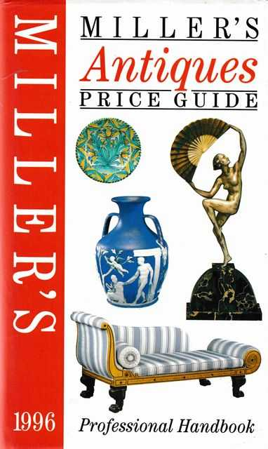 Miller's Antiques Price Guide Professional Handbook 1996 [Volume XVII]