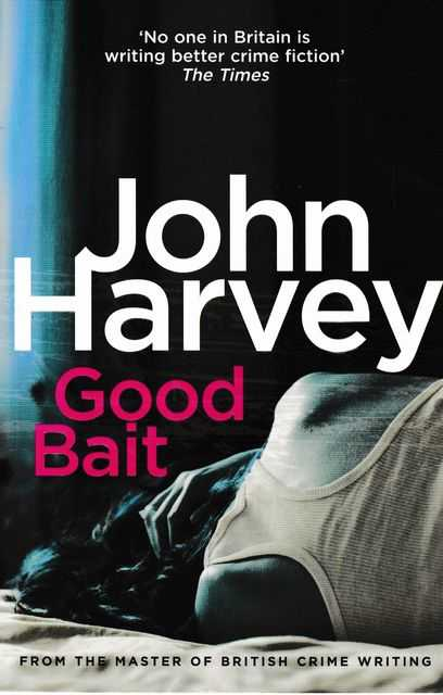 Good Bait, John Harvey