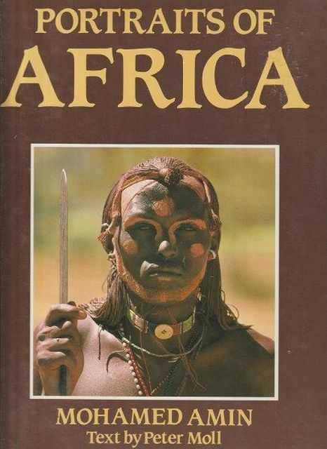 Portraits of Africa, Mohamed Amin ; Peter Moll [Text]