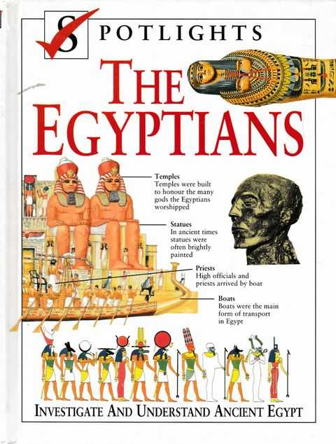 Spotlights: The Egyptians: Investigate and Understand Ancient Egypt, Neil Grant