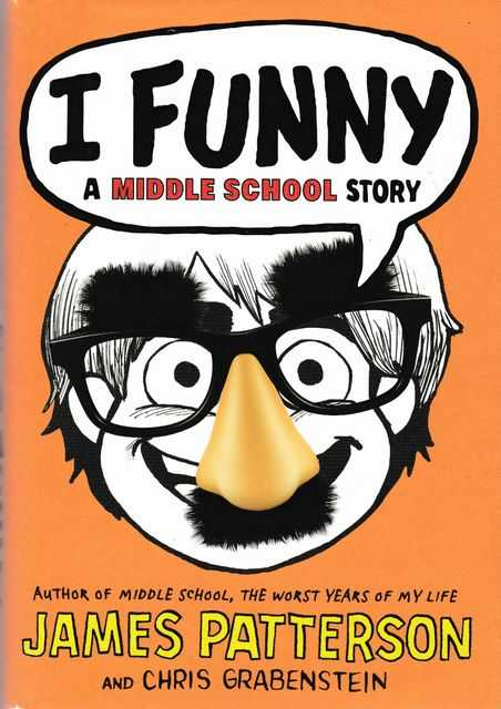 I Funny: A Middle School Story, James Patterson and Chris Grabenstein