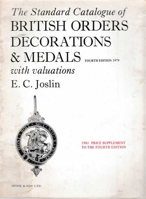 The Standard Catalogue of British Orders Decorations & Medals with Valuations [1981 Price Supplement to the Fourth Edition], E. C. Joslin