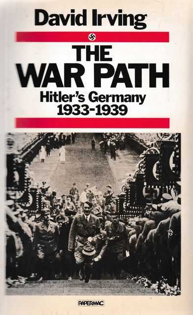 The War Path: Hitler's Germany 1933-1939, David Irving