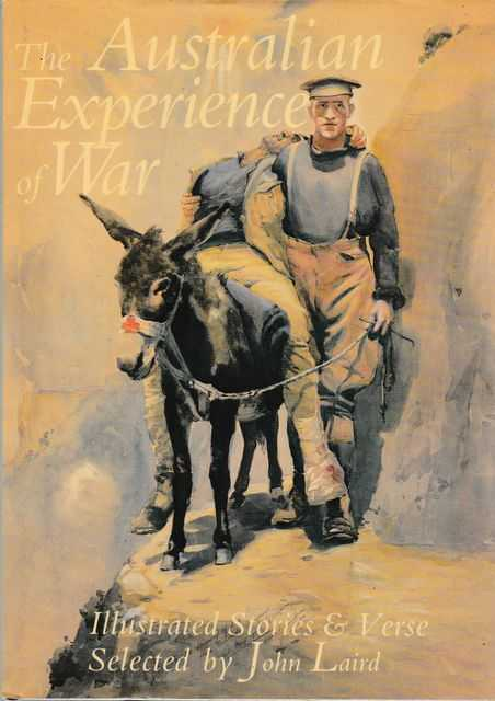 The Australian Experience of War - Illustrated Stories and Verse, John Laird [Selected]