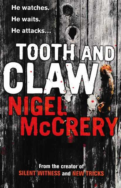 Tooth and Claw, Nigel McCrery