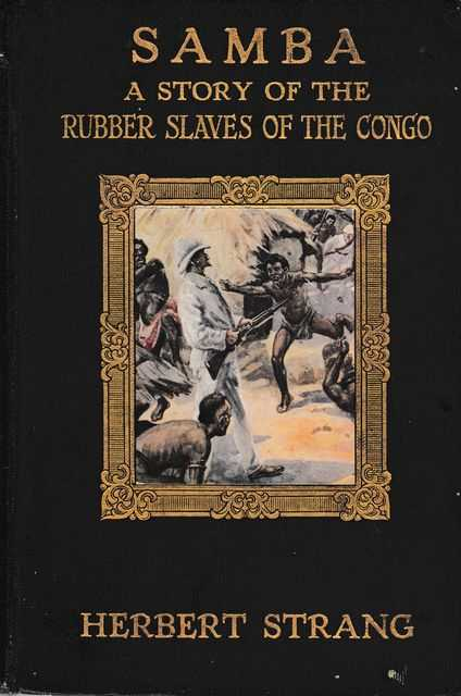 Samba: A Story of the Rubber Slaves of the Congo, Herbert Strang