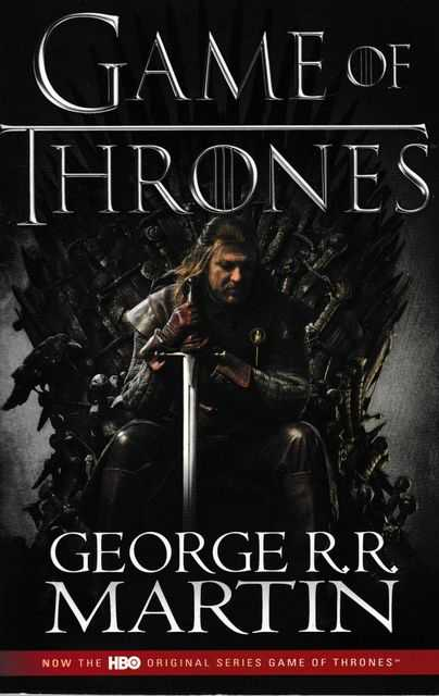 Game of Thrones [Book One of A Song of Ice and Fire], George R. R. Martin